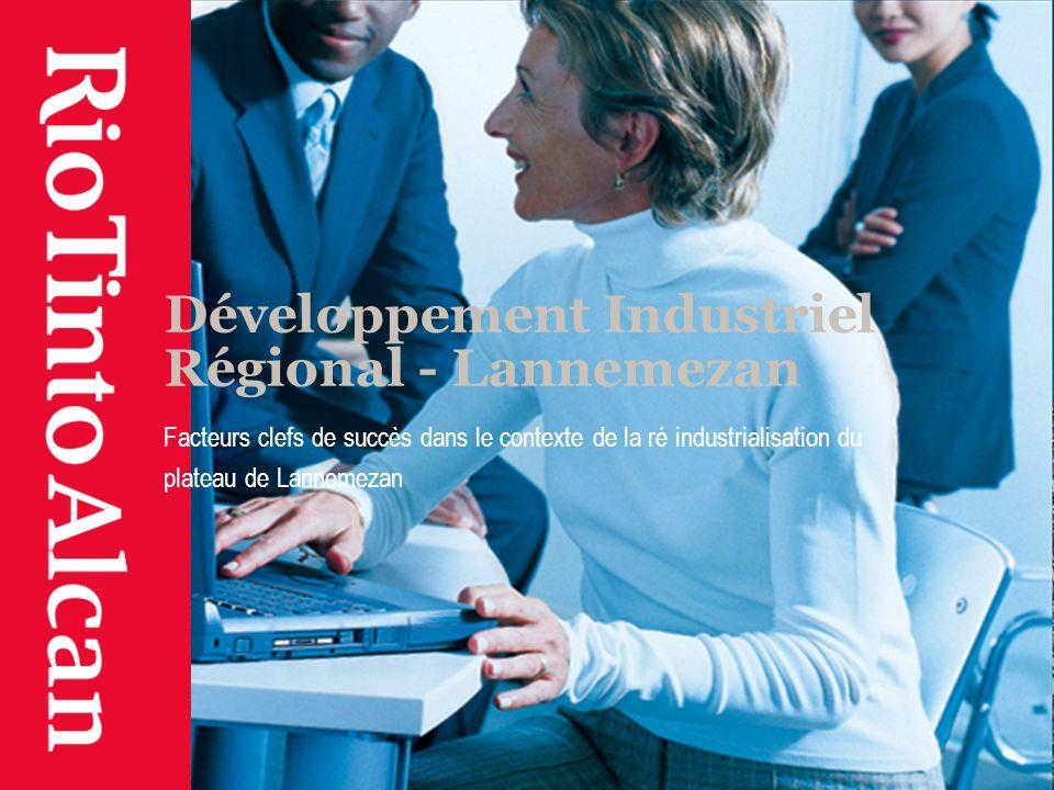 Développement Industriel Régional - Lannemezan Facteurs clefs de succès dans le contexte de la ré industrialisation du plateau de Lannemezan