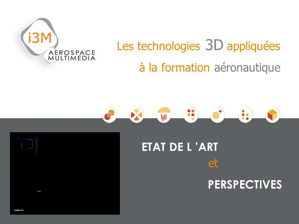 Les technologies 3D appliquées à la formation aéronautique ETAT DE L ART et PERSPECTIVES