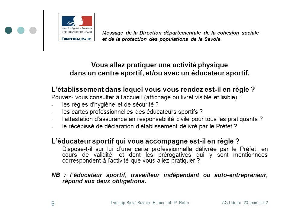 AG Udotsi - 23 mars 2012Ddcspp-Sjsva Savoie - B.Jacquot - P. Botto 6 Message de la Direction départementale de la cohésion sociale et de la protection