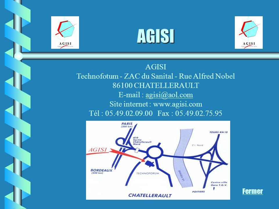 AGISI AGISI Technofotum - ZAC du Sanital - Rue Alfred Nobel 86100 CHATELLERAULT E-mail : agisi@aol.comagisi@aol.com Site internet : www.agisi.com Tél : 05.49.02.09.00 Fax : 05.49.02.75.95 Fermer