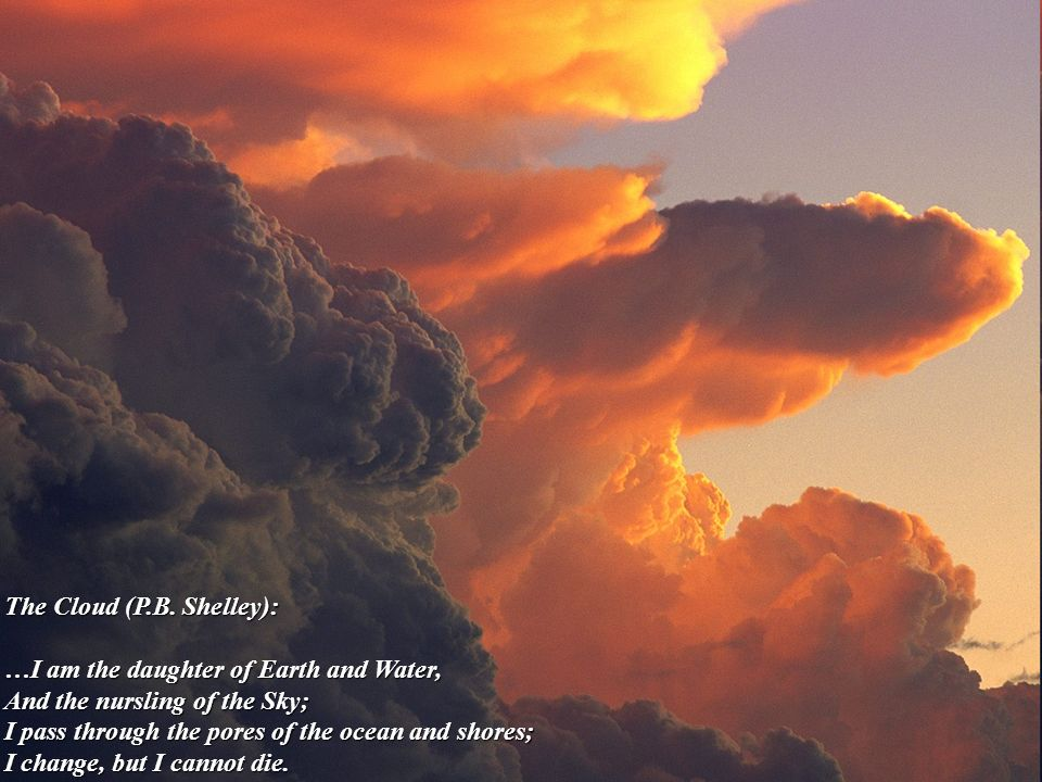 21 CNAP/SCOA 2012, Giovanni Martucci The Cloud (P.B. Shelley): …I am the daughter of Earth and Water, And the nursling of the Sky; I pass through the