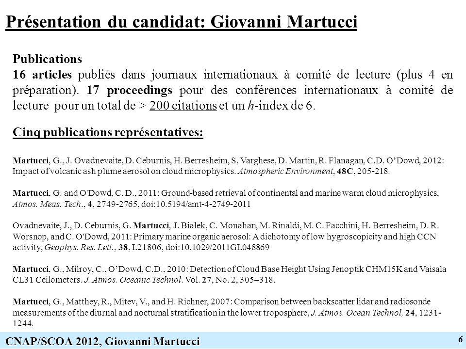 6 CNAP/SCOA 2012, Giovanni Martucci Présentation du candidat: Giovanni Martucci Cinq publications représentatives: Martucci, G., J.
