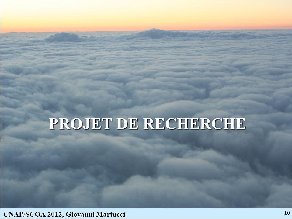10 CNAP/SCOA 2012, Giovanni Martucci PROJET DE RECHERCHE