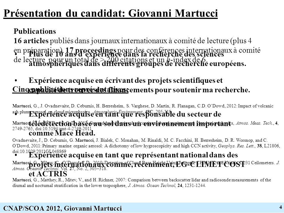4 CNAP/SCOA 2012, Giovanni Martucci Présentation du candidat: Giovanni Martucci Cinq publications représentatives: Martucci, G., J.