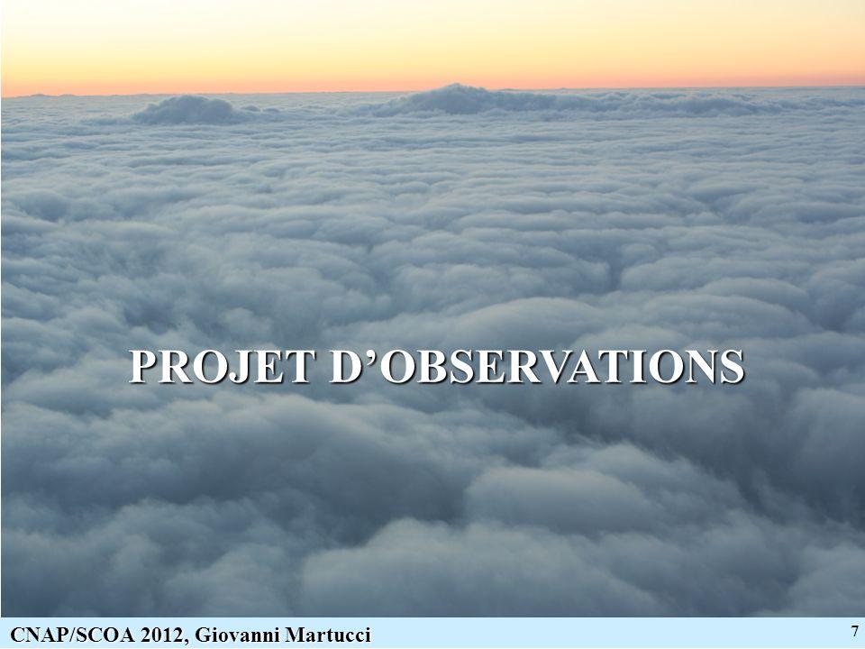 7 CNAP/SCOA 2012, Giovanni Martucci PROJET DOBSERVATIONS