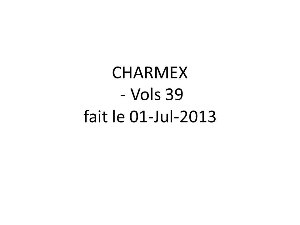 CHARMEX - Vols 39 fait le 01-Jul-2013