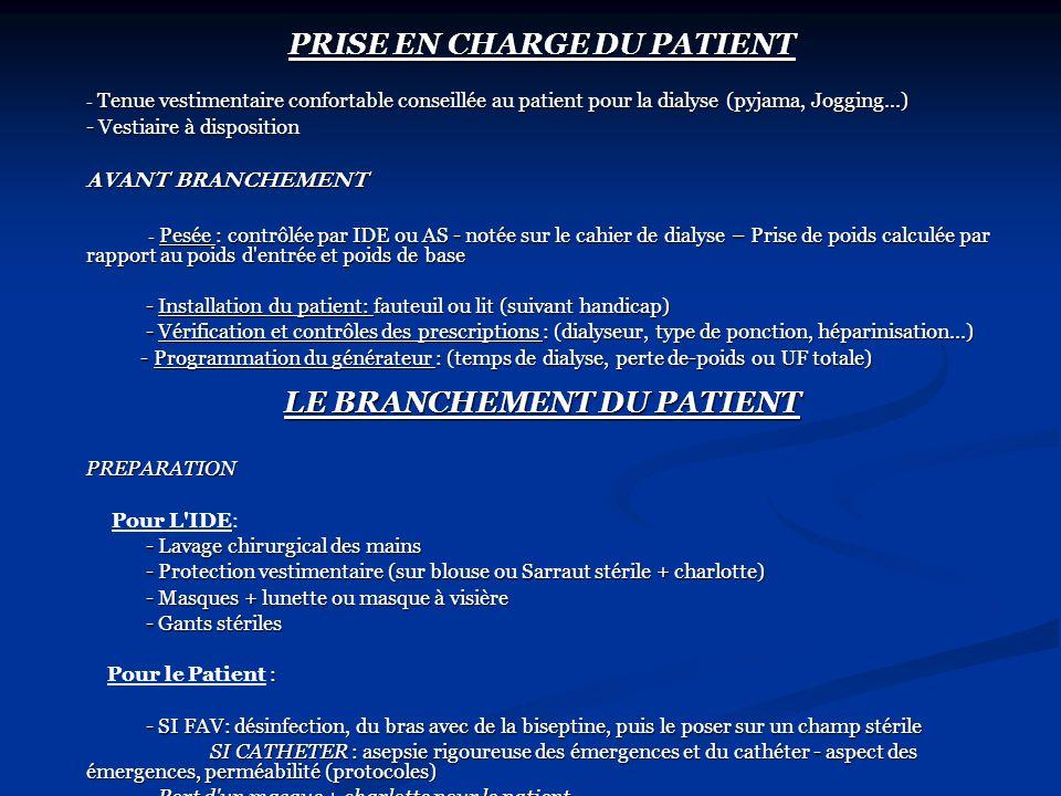 PRISE EN CHARGE DU PATIENT Tenue vestimentaire confortable conseillée au patient pour la dialyse (pyjama, Jogging...) Tenue vestimentaire confortable