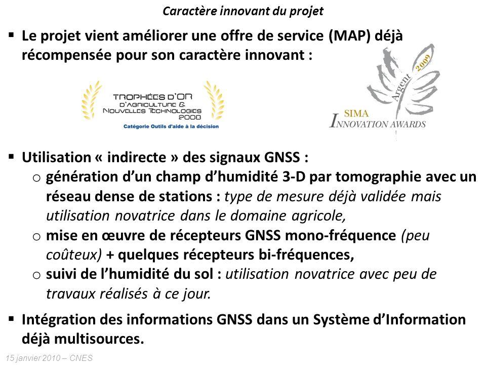 15 janvier 2010 – CNES Caractère innovant du projet Le projet vient améliorer une offre de service (MAP) déjà récompensée pour son caractère innovant