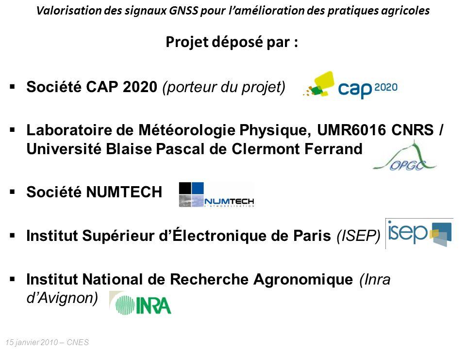 15 janvier 2010 – CNES Projet déposé par : Société CAP 2020 (porteur du projet) Laboratoire de Météorologie Physique, UMR6016 CNRS / Université Blaise