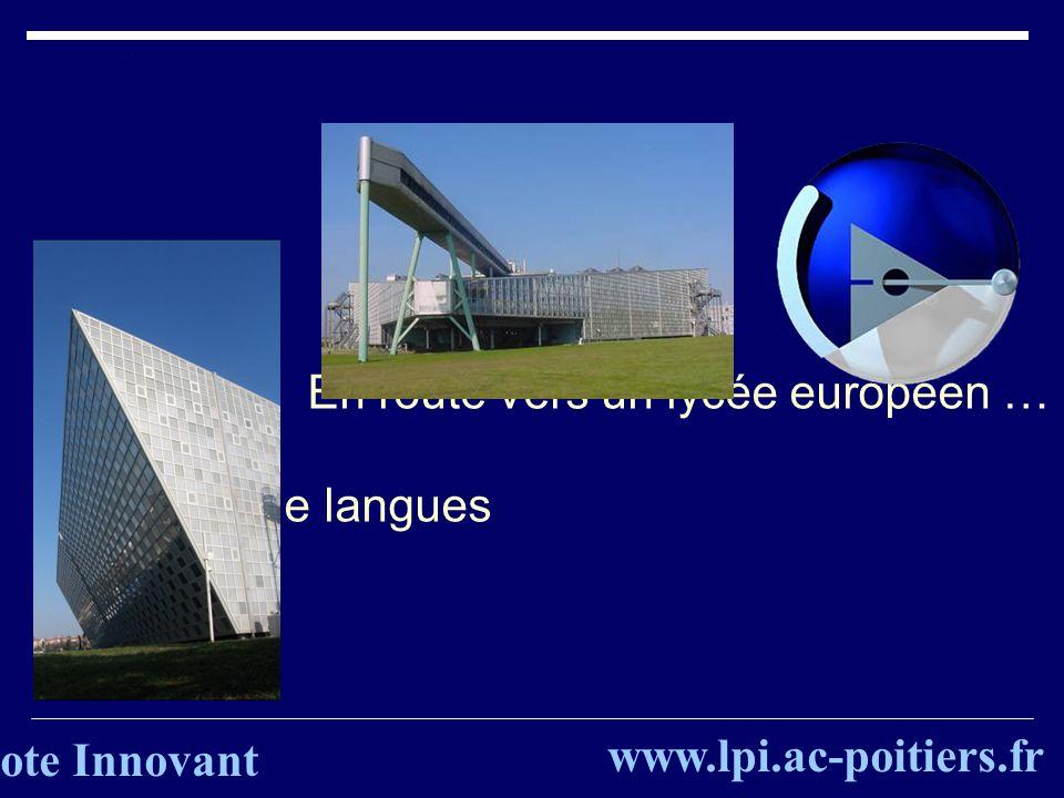 En route vers un lycée européen … Léquipe de langues www.lpi.ac-poitiers.fr Lycée Pilote Innovant