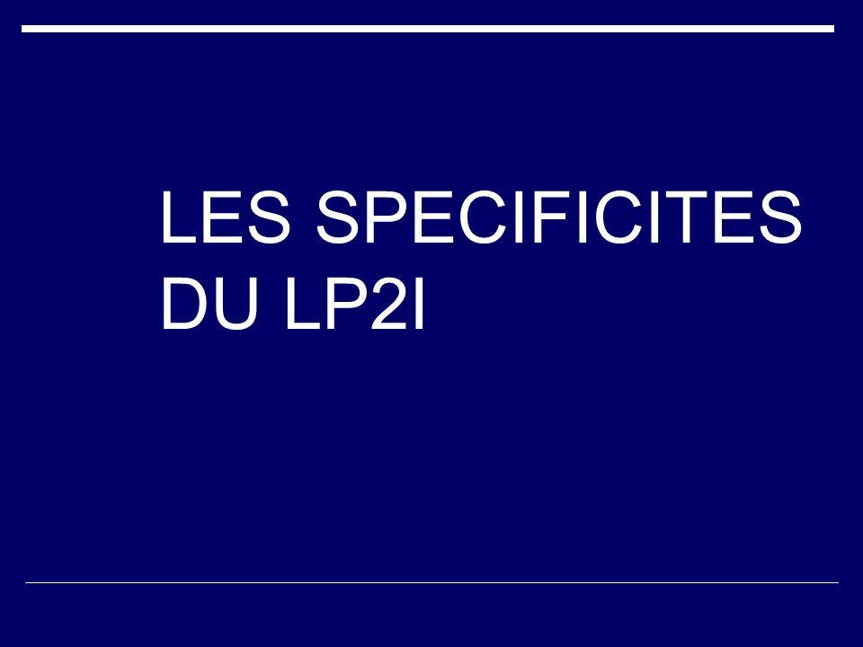 LES SPECIFICITES DU LP2I