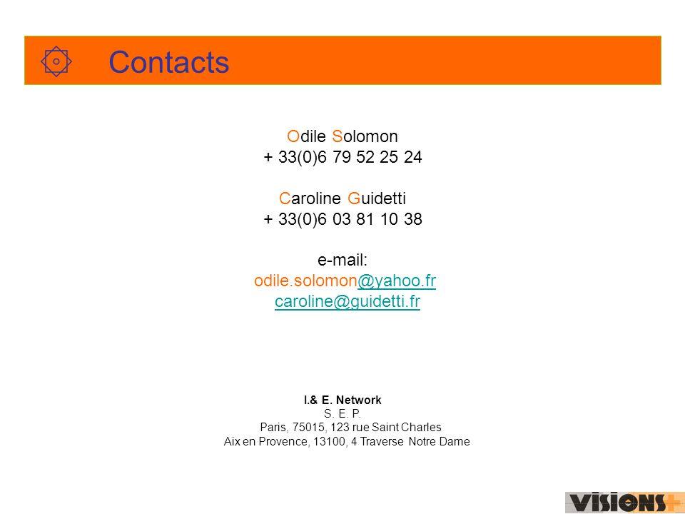۞ Contacts Odile Solomon + 33(0)6 79 52 25 24 Caroline Guidetti + 33(0)6 03 81 10 38 e-mail: odile.solomon@yahoo.fr@yahoo.fr caroline@guidetti.fr I.& E.