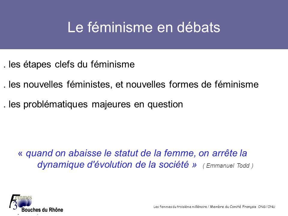 Les femmes du troisième millénaire / Membre du Comité Français ONG/ONU Le féminisme en débats. les étapes clefs du féminisme. les nouvelles féministes