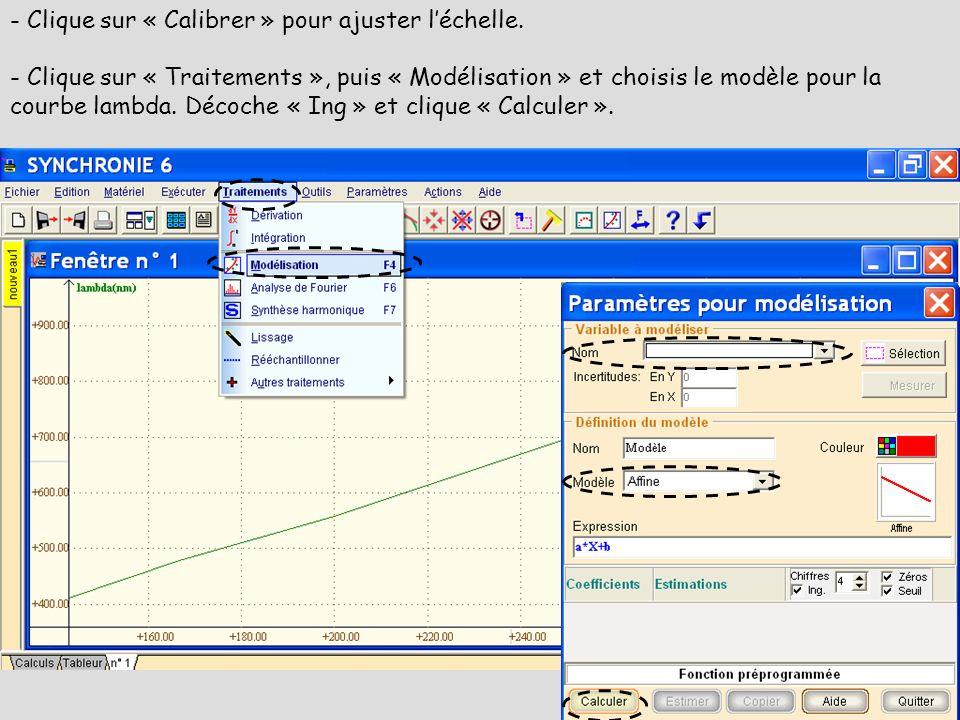 - Clique sur « Calibrer » pour ajuster léchelle. - Clique sur « Traitements », puis « Modélisation » et choisis le modèle pour la courbe lambda. Décoc