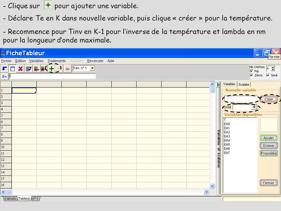 - Clique sur pour ajouter une variable. - Déclare Te en K dans nouvelle variable, puis clique « créer » pour la température. - Recommence pour Tinv en
