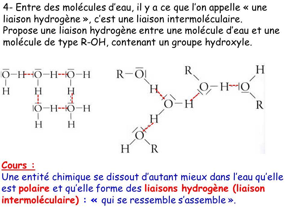 Cours : Une entité chimique se dissout dautant mieux dans leau quelle est polaire et quelle forme des liaisons hydrogène (liaison intermoléculaire) :