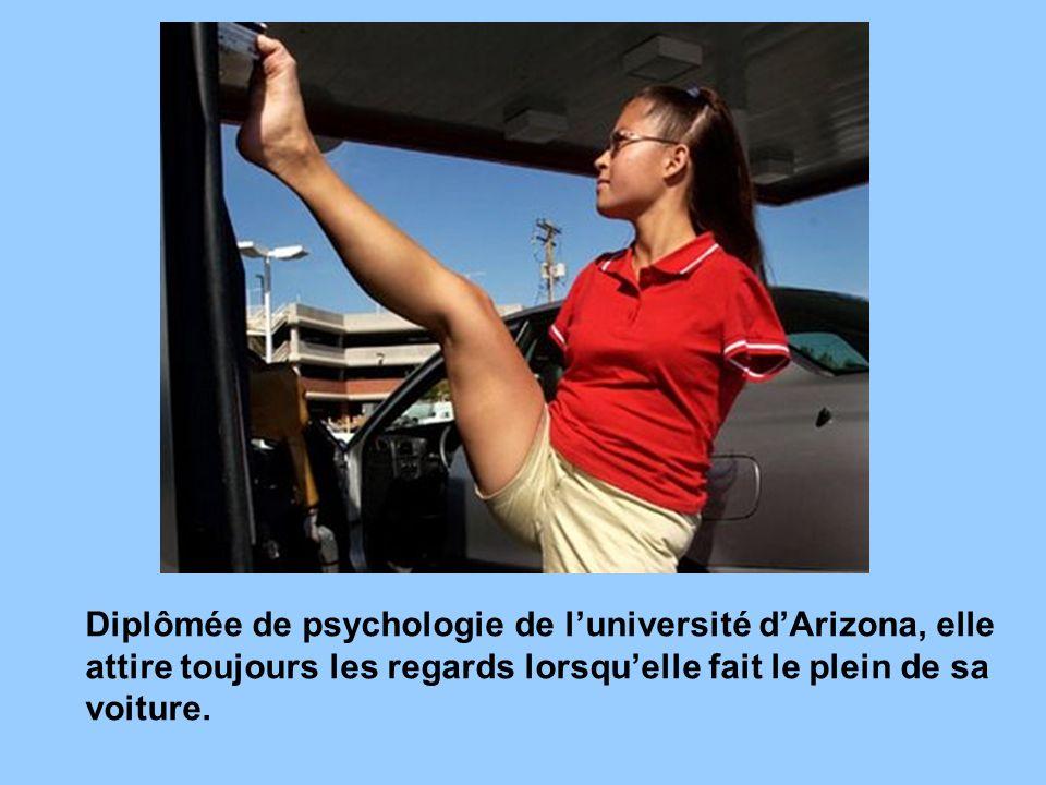 Diplômée de psychologie de luniversité dArizona, elle attire toujours les regards lorsquelle fait le plein de sa voiture.