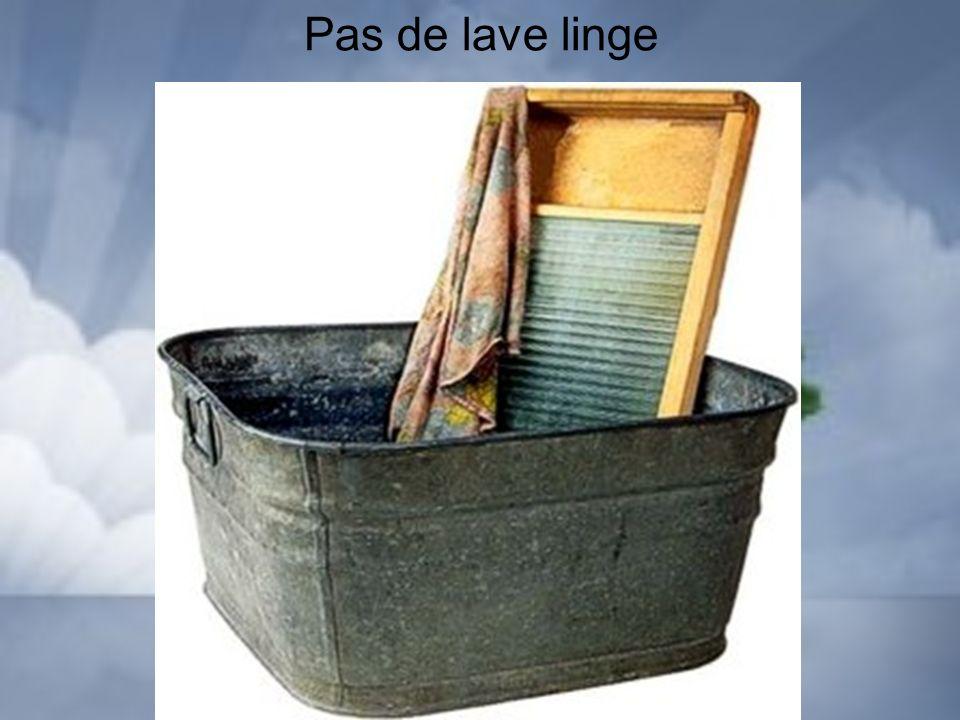 Pas de lave linge