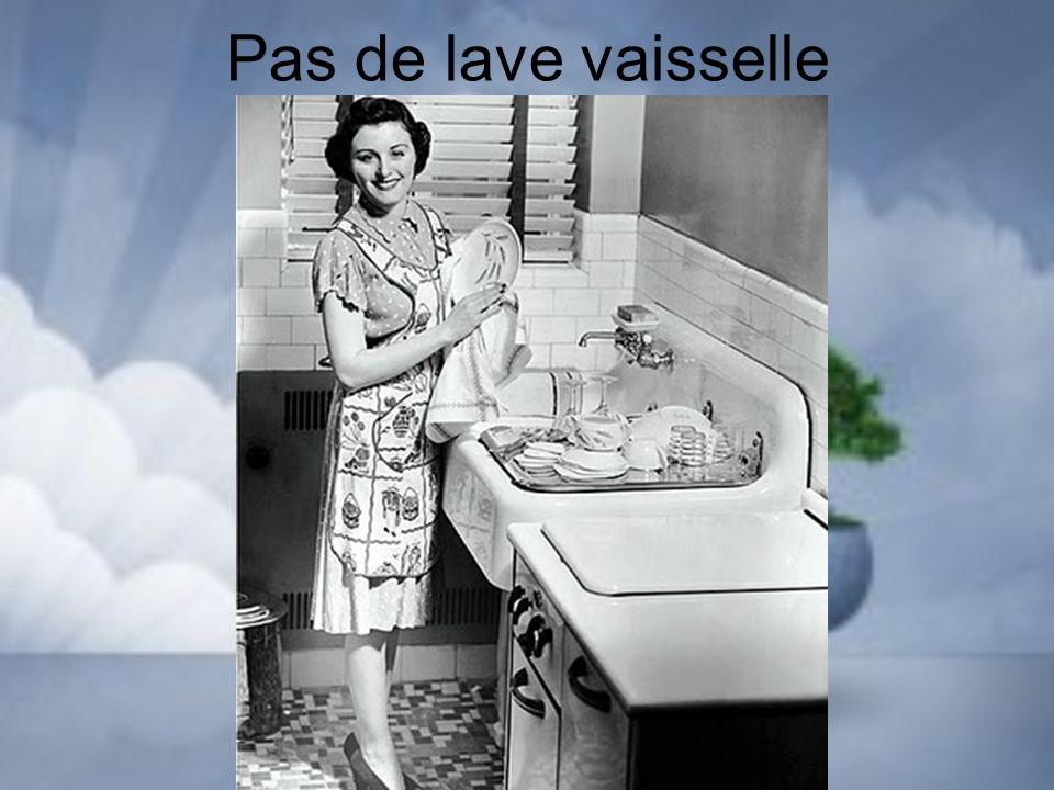 Pas de lave vaisselle