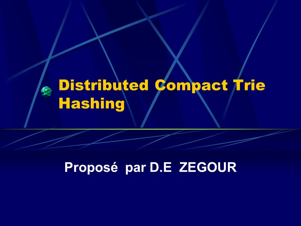 Distributed Compact trie hashing Illustration du mécanisme de distribution du fichier lewhr Ihgd lrz pbtpr Pem gcm rl g gwmr j is kiyfg km mf nrq v z zur h hpgtp hw bgvg c czxay ewg 01234 5 67 8  8 7 6 5  4 r3 5l2n6 3 h1j8k7 2 e0g4 1 [h ,j ][l ,n ][j ,k ][,e ] [g ,h ] [k ,l ] [n ,r ] [e ,g ] [r ,  ] Client1 : e 0 g 4 k 1 l 2   6 Client2 : e 0 g 4 k 1 n 2 r 3   5 Client3 : g 0 j 1 k 7 n 2 r 3   5 Client4: g 0 h 1 k 8 n 2   3