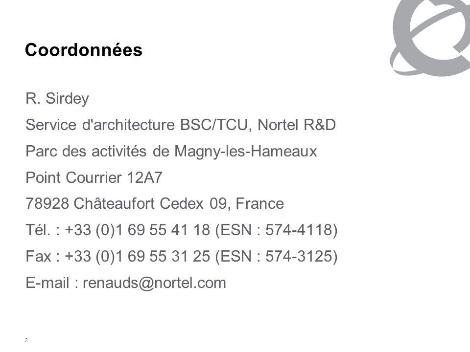 2 Coordonnées R. Sirdey Service d'architecture BSC/TCU, Nortel R&D Parc des activités de Magny-les-Hameaux Point Courrier 12A7 78928 Châteaufort Cedex