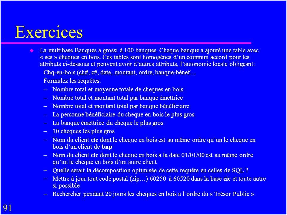 91 Exercices u La multibase Banques a grossi à 100 banques.