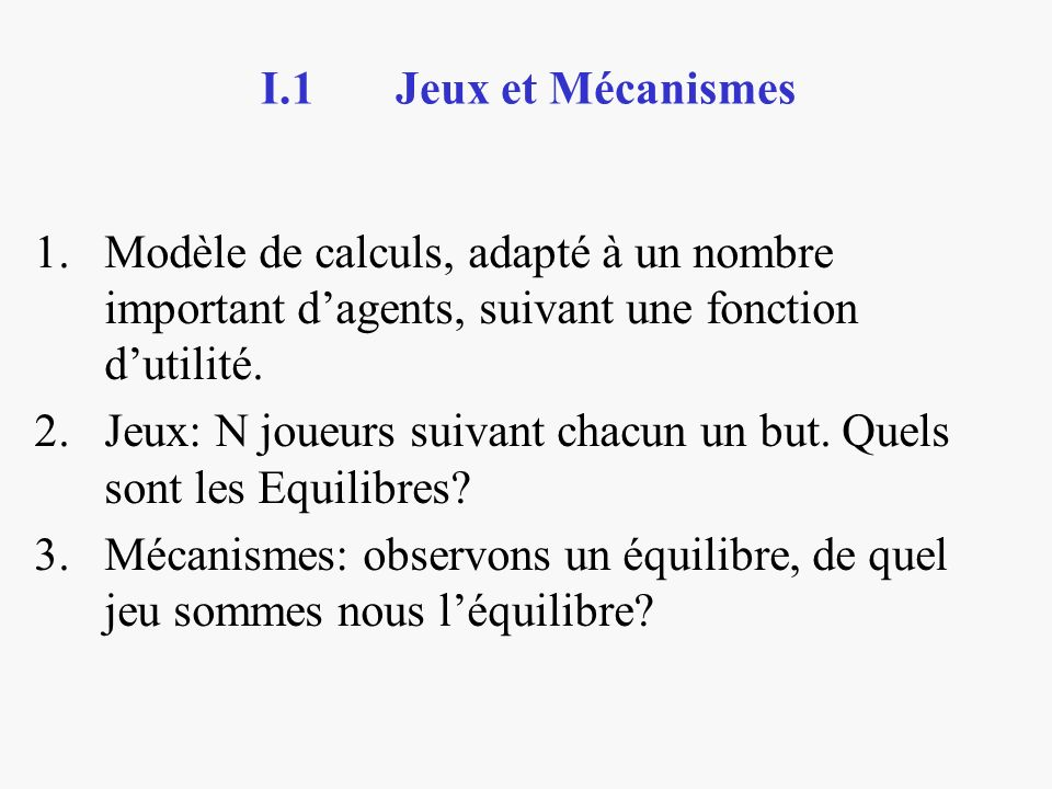 1.Modèle de calculs, adapté à un nombre important dagents, suivant une fonction dutilité.
