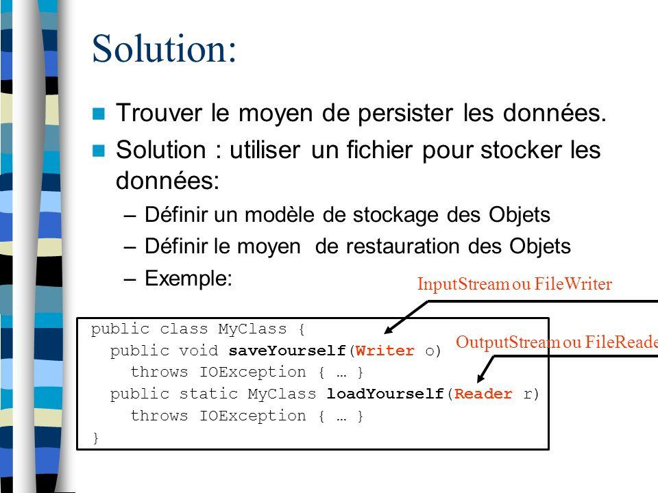 Solution: Trouver le moyen de persister les données.
