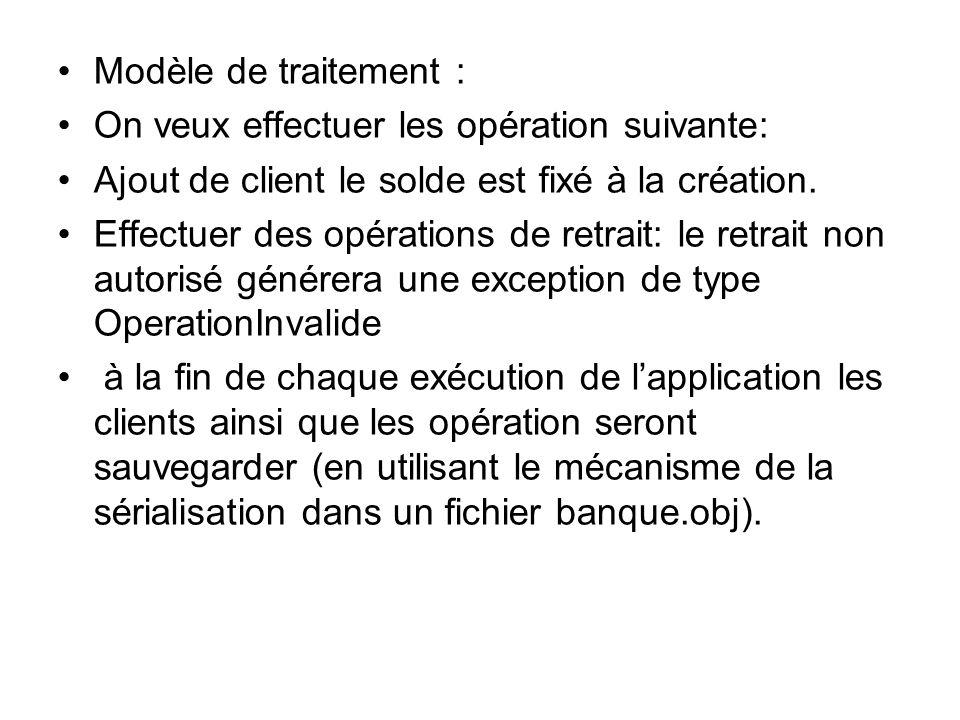 Modèle de traitement : On veux effectuer les opération suivante: Ajout de client le solde est fixé à la création.
