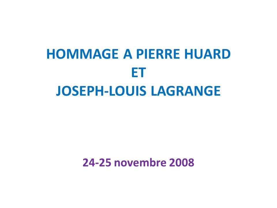 HOMMAGE A PIERRE HUARD ET JOSEPH-LOUIS LAGRANGE 24-25 novembre 2008