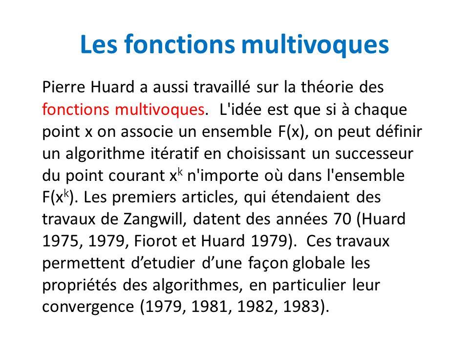 Les fonctions multivoques Pierre Huard a aussi travaillé sur la théorie des fonctions multivoques. L'idée est que si à chaque point x on associe un en