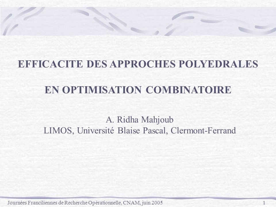 Journées Franciliennes de Recherche Opérationnelle, CNAM, juin 200582 Example: 1 1/2 11 1 1 Critical Non-critical 1/2 1 1 1 Definition : A fractional extreme point x of P(G) is said to be critical if: 1) none of the operations O 1, O 2, O 3 can be applied for it, 2) it does not domine any fractional extreme point of P(G).
