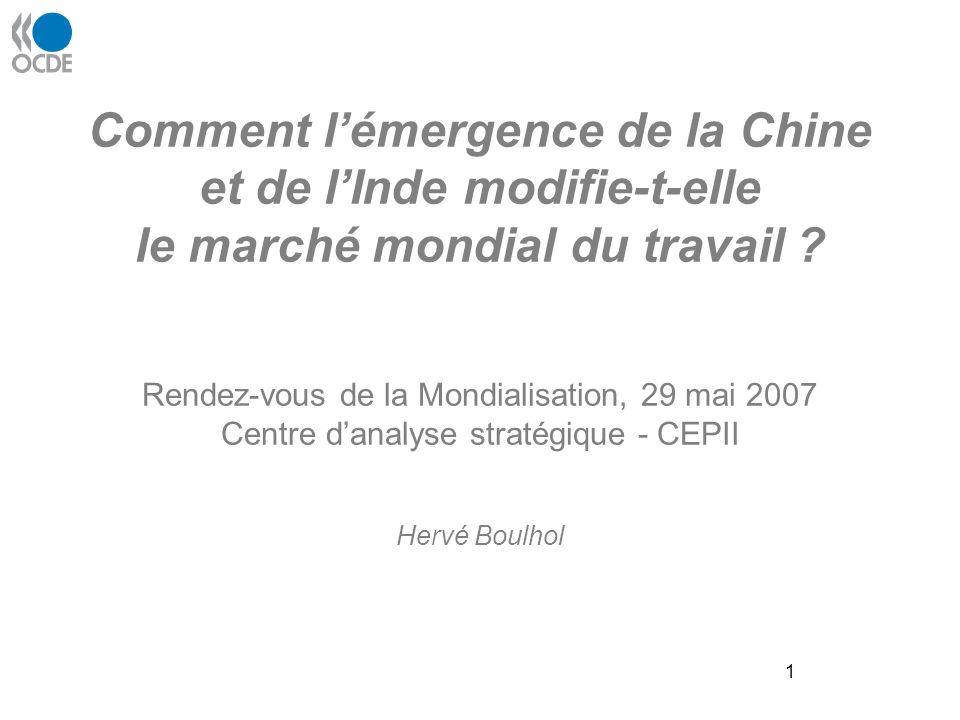 1 Comment lémergence de la Chine et de lInde modifie-t-elle le marché mondial du travail .