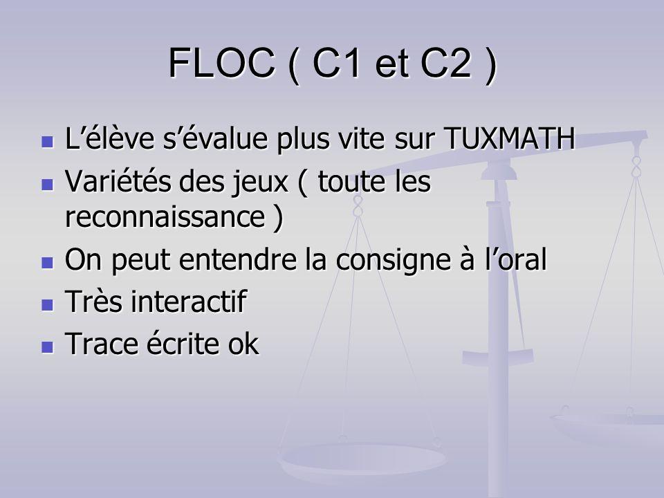 FLOC ( C1 et C2 ) Lélève sévalue plus vite sur TUXMATH Lélève sévalue plus vite sur TUXMATH Variétés des jeux ( toute les reconnaissance ) Variétés de
