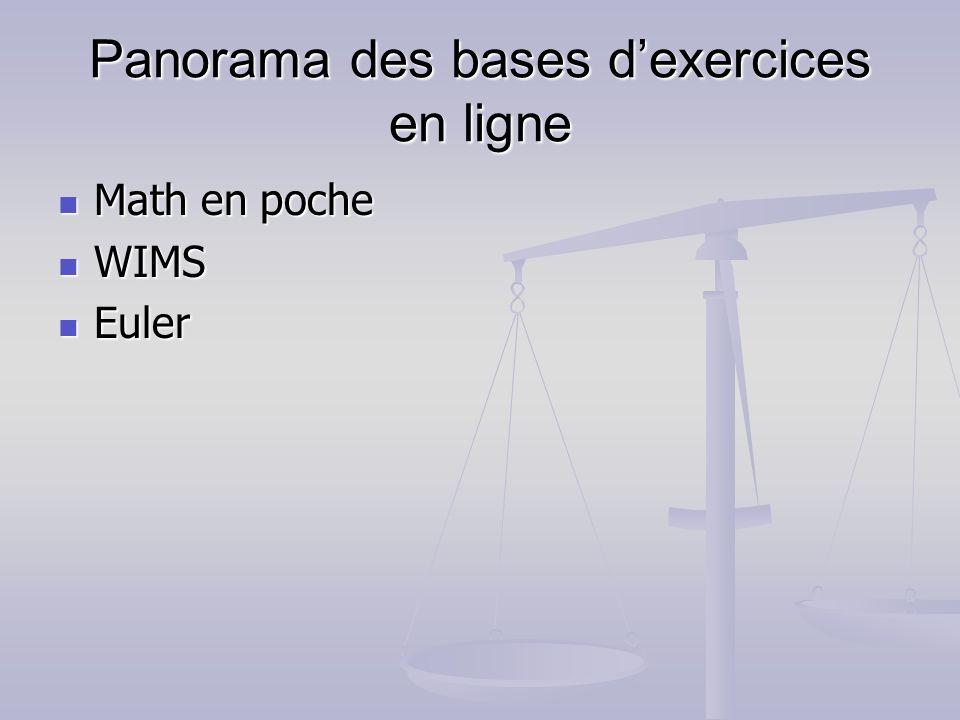 Panorama des bases dexercices en ligne Math en poche Math en poche WIMS WIMS Euler Euler