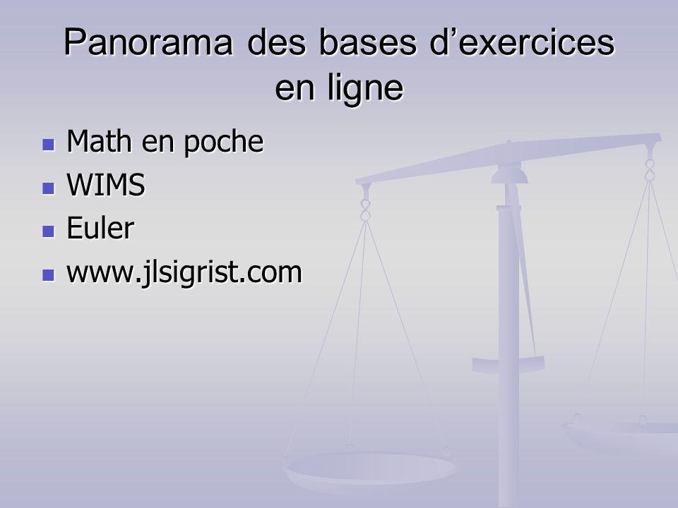 Panorama des bases dexercices en ligne Math en poche Math en poche WIMS WIMS Euler Euler www.jlsigrist.com www.jlsigrist.com
