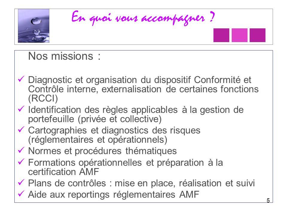 En quoi vous accompagner ? Nos missions : Diagnostic et organisation du dispositif Conformité et Contrôle interne, externalisation de certaines foncti
