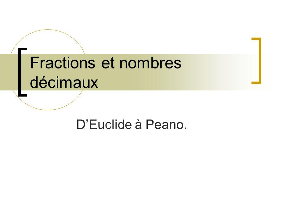 Fractions et nombres décimaux DEuclide à Peano.