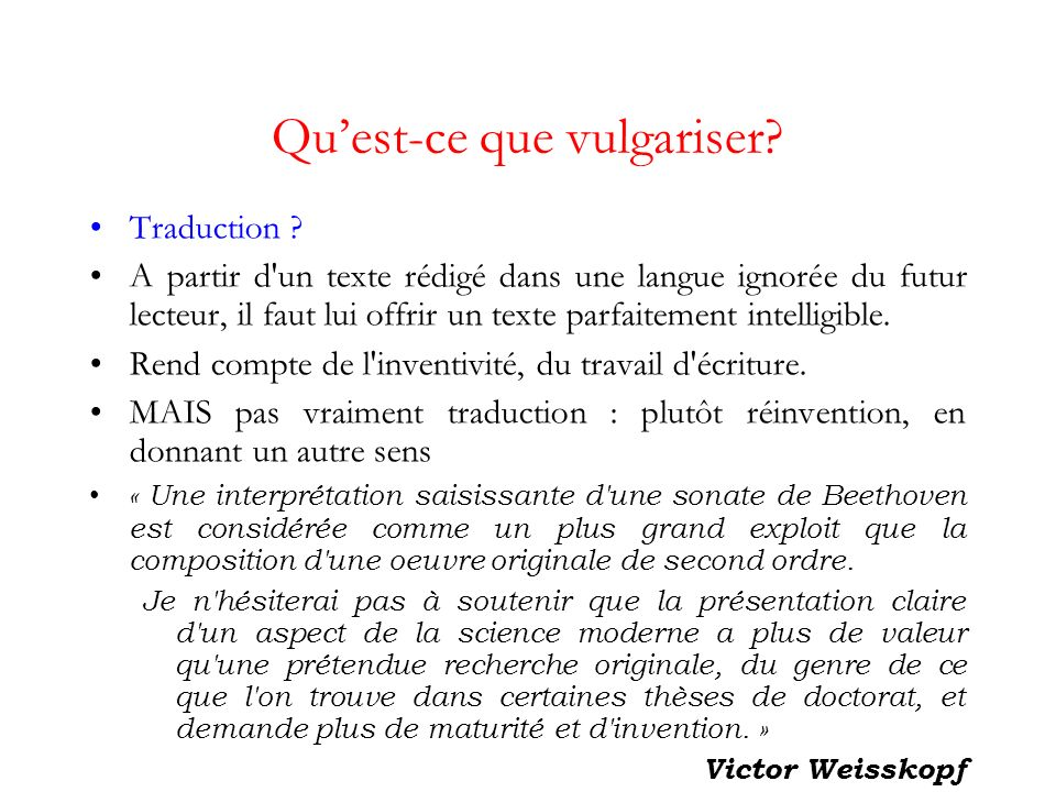 Quest-ce que vulgariser. Traduction .