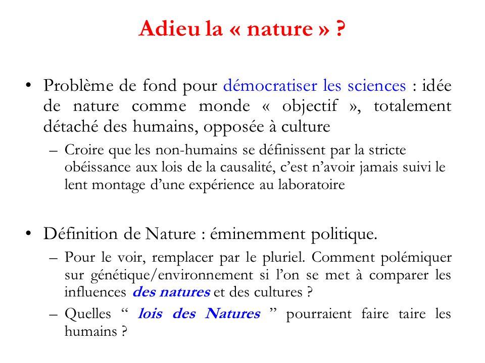 Adieu la « nature » .