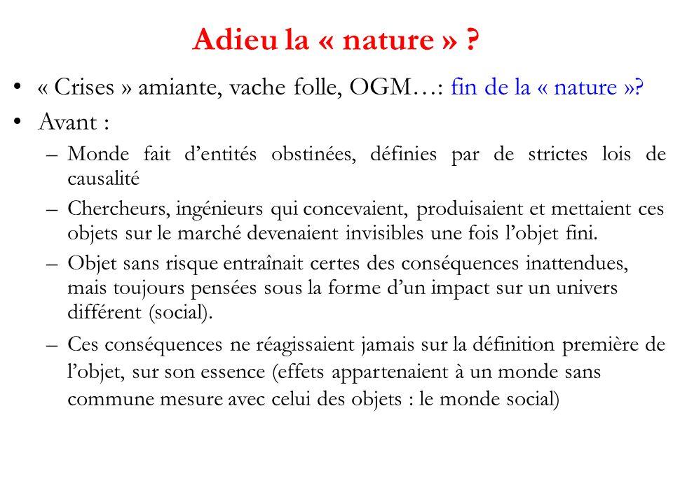 « Crises » amiante, vache folle, OGM…: fin de la « nature ».