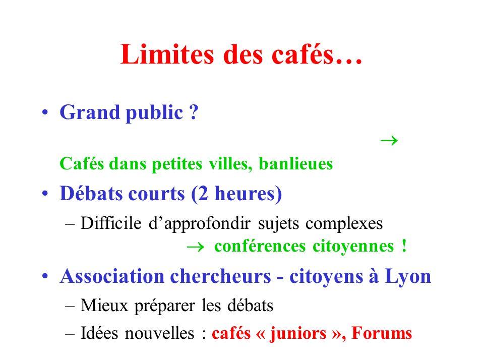 Limites des cafés… Grand public .