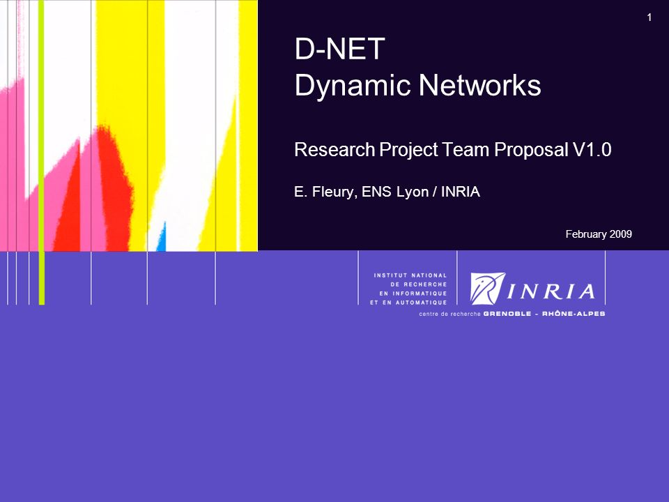 1 D-NET Dynamic Networks Research Project Team Proposal V1.0 E.