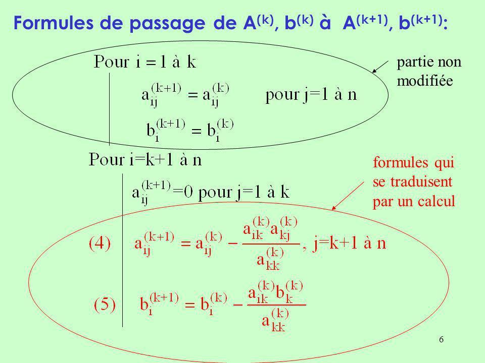 37 I-3 Programmation de la factorisation LU aucun calcul pour effectuer le produit de matrices L (k) .