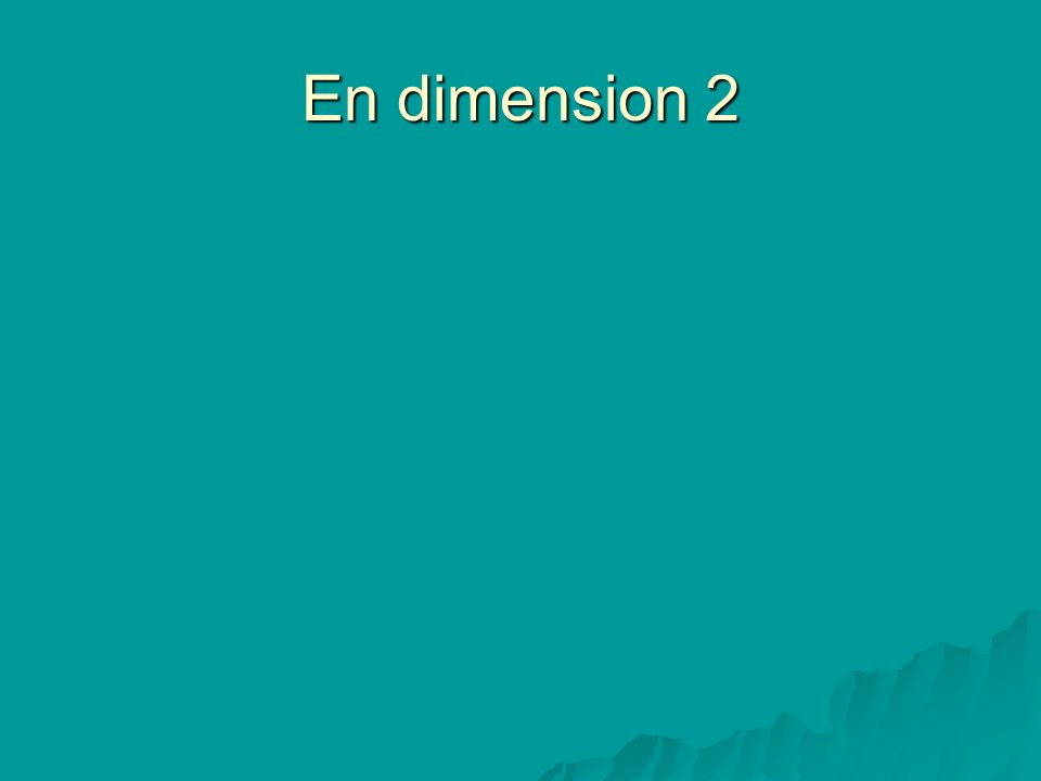 En dimension 2