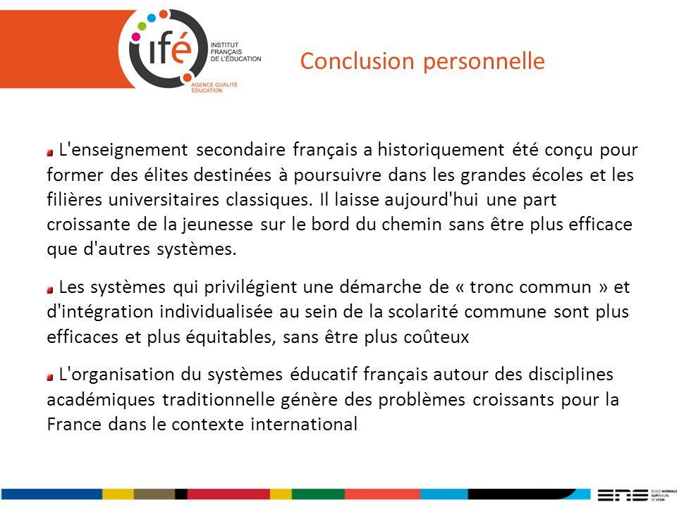 Conclusion personnelle L'enseignement secondaire français a historiquement été conçu pour former des élites destinées à poursuivre dans les grandes éc