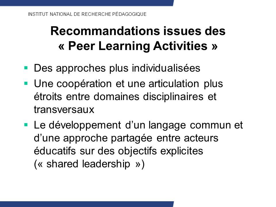 INSTITUT NATIONAL DE RECHERCHE PÉDAGOGIQUE Recommandations issues des « Peer Learning Activities » Des approches plus individualisées Une coopération
