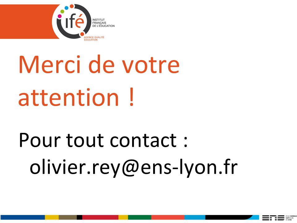 Merci de votre attention ! Pour tout contact : olivier.rey@ens-lyon.fr