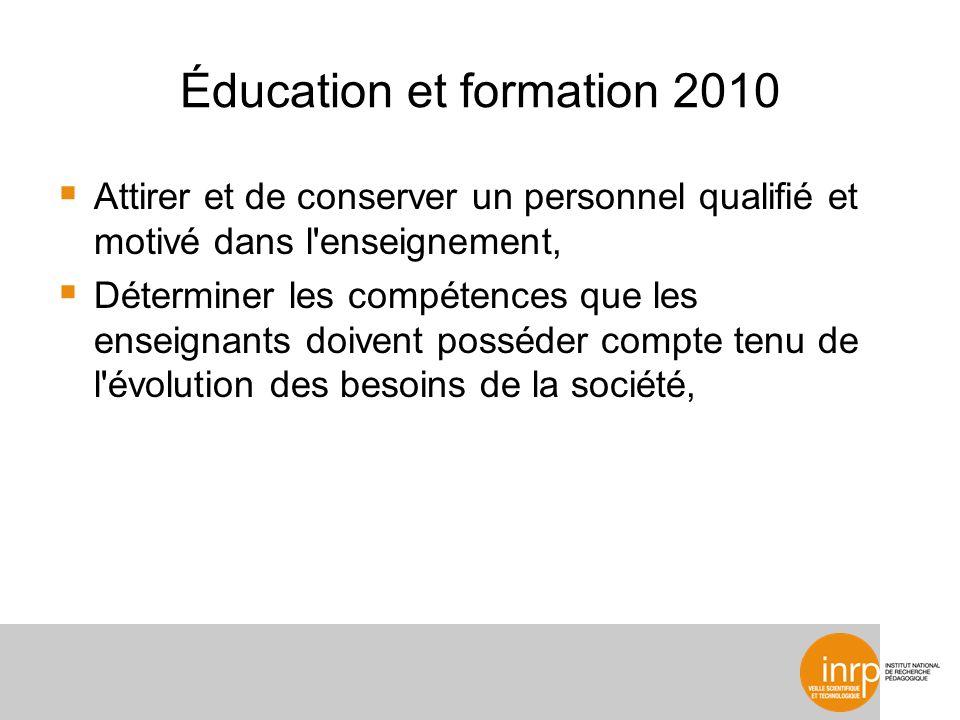 Éducation et formation 2010 Créer les conditions nécessaires pour que les enseignants bénéficient d un soutien à travers la formation initiale et la formation continue, Attirer vers l enseignement et la formation de nouveaux candidats ayant déjà acquis une expérience professionnelle dans d autres domaines