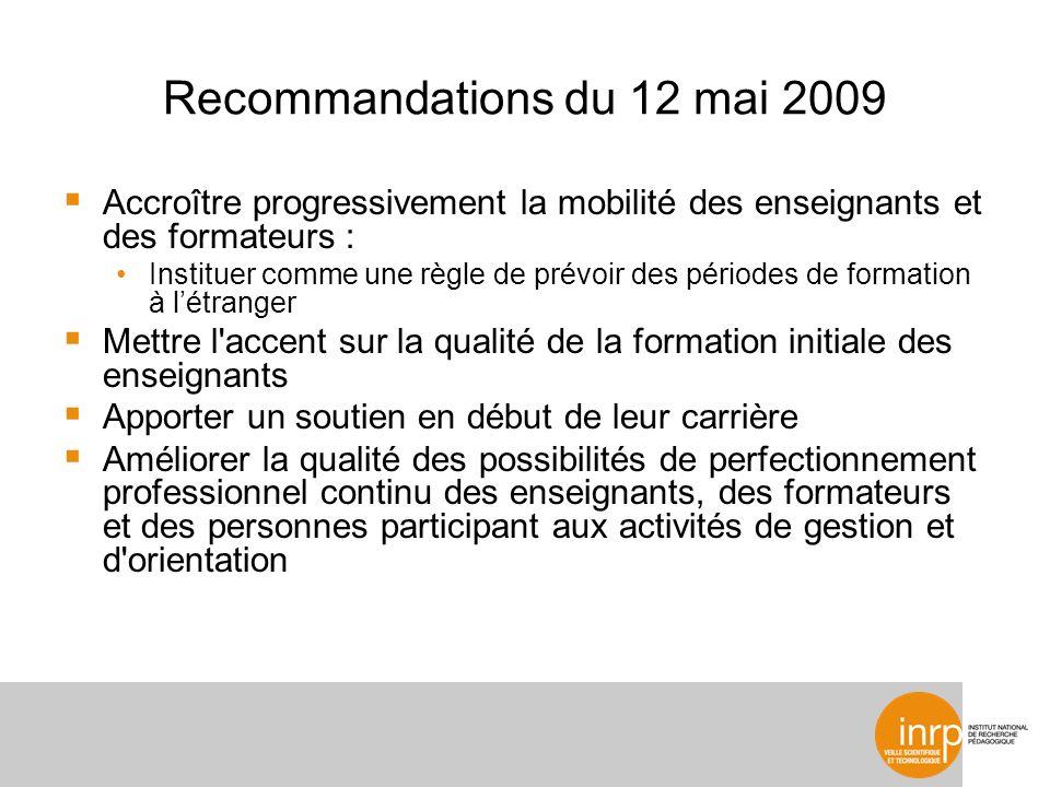 Recommandations du 12 mai 2009 Accroître progressivement la mobilité des enseignants et des formateurs : Instituer comme une règle de prévoir des péri